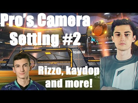 Pro's camera settings #2 (Rizzo, Kaydop and more!)