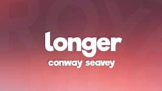 Conway Seavey - Longer (Lyrics) [7clouds Release]