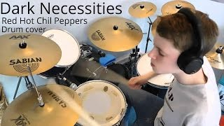 Dark Necessities- Red Hot Chili Peppers- Drum cover