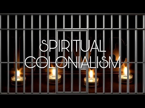 Kindergarten Consciousness - Spiritual Colonialism | Flat Earth & New Age Gatekeepers | NWO