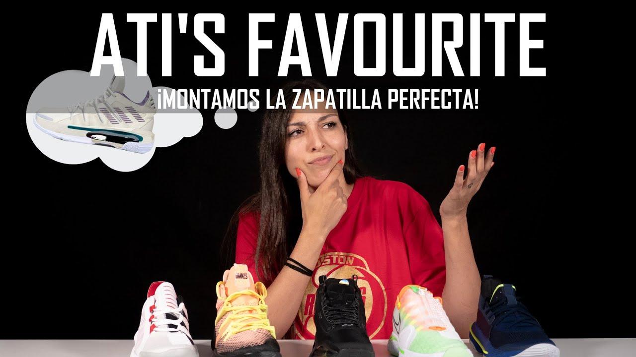CREAMOS LA ZAPATILLA PERFECTA - ATI'S FAVOURTIE