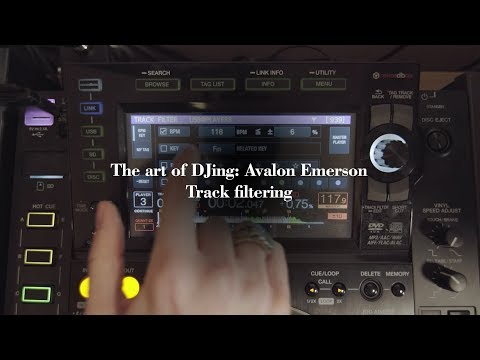 The art of DJing: Avalon Emerson - Track filtering