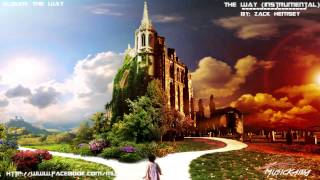 Top Emotional Music of All Times - The Way (Instrumental / Zack Hemsey)