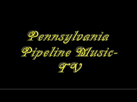Pennsylvania Pipeline Music TV Preview