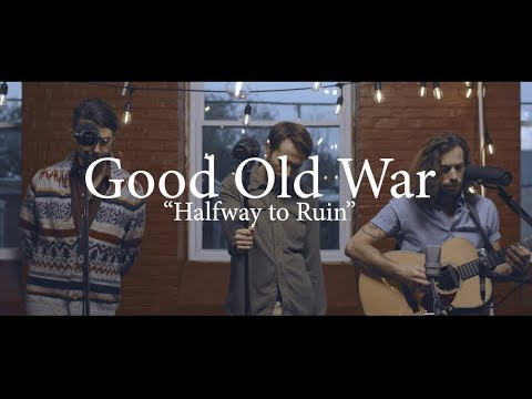 Good Old War - Halfway to Ruin (Acoustic Session) Mp3