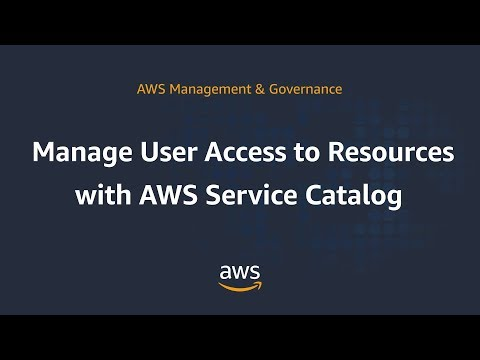 Manage User Access to Resources with AWS Service Catalog
