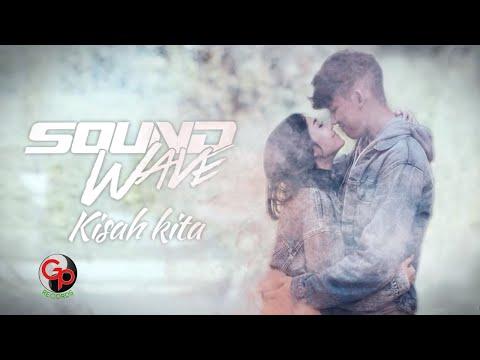 SOUNDWAVE - KISAH KITA [LIRIK]