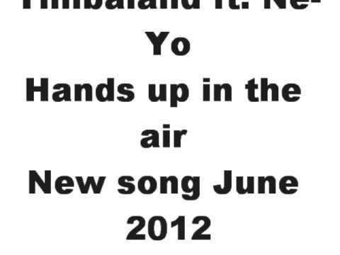 Timbaland ft NeYo Hands up in the air New Song June 2012