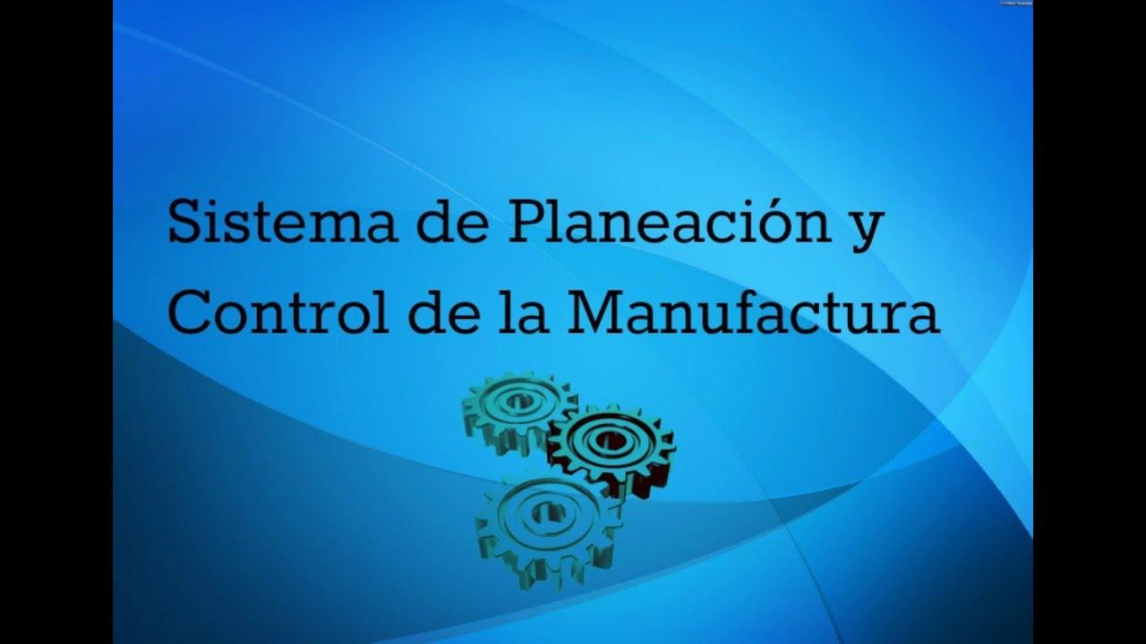 Sistema de Planeación y Control de la Manufactura - YouTube