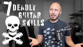 7 Deadly Guitar Skills