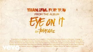Repeat youtube video TobyMac - Thankful for You (Lyrics)