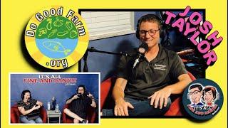 Episode 114: Do Good Farm! Special Guest: Josh Taylor!