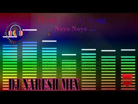 Nayo Nayo.... Hindi Old DJ Mix SonG   Dj Naresh