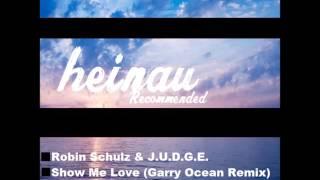 Robin Schulz & J.U.D.G.E. - Show Me Love (Garry Ocean Remix)