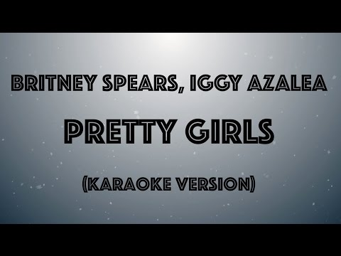 Britney Spears, Iggy Azalea - Pretty Girls (Karaoke Version by Karaoke Hits)