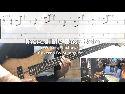 Incredible Bass Solo (Wojtek Pilichowski) [With Tab] Covered By Sujong Park