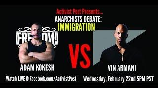 Anarchists Debate: Immigration - Adam Kokesh vs. Vin Armani