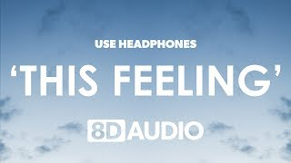 The Chainsmokers This Feeling (8D Audio) 🎧 ft. Kelsea Ballerini