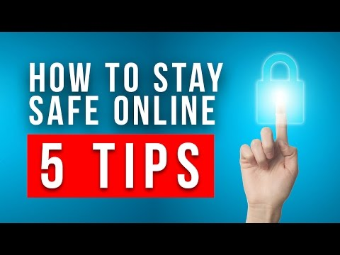 How to Stay Safe Online? 5 things you can do TODAY to secure yourself