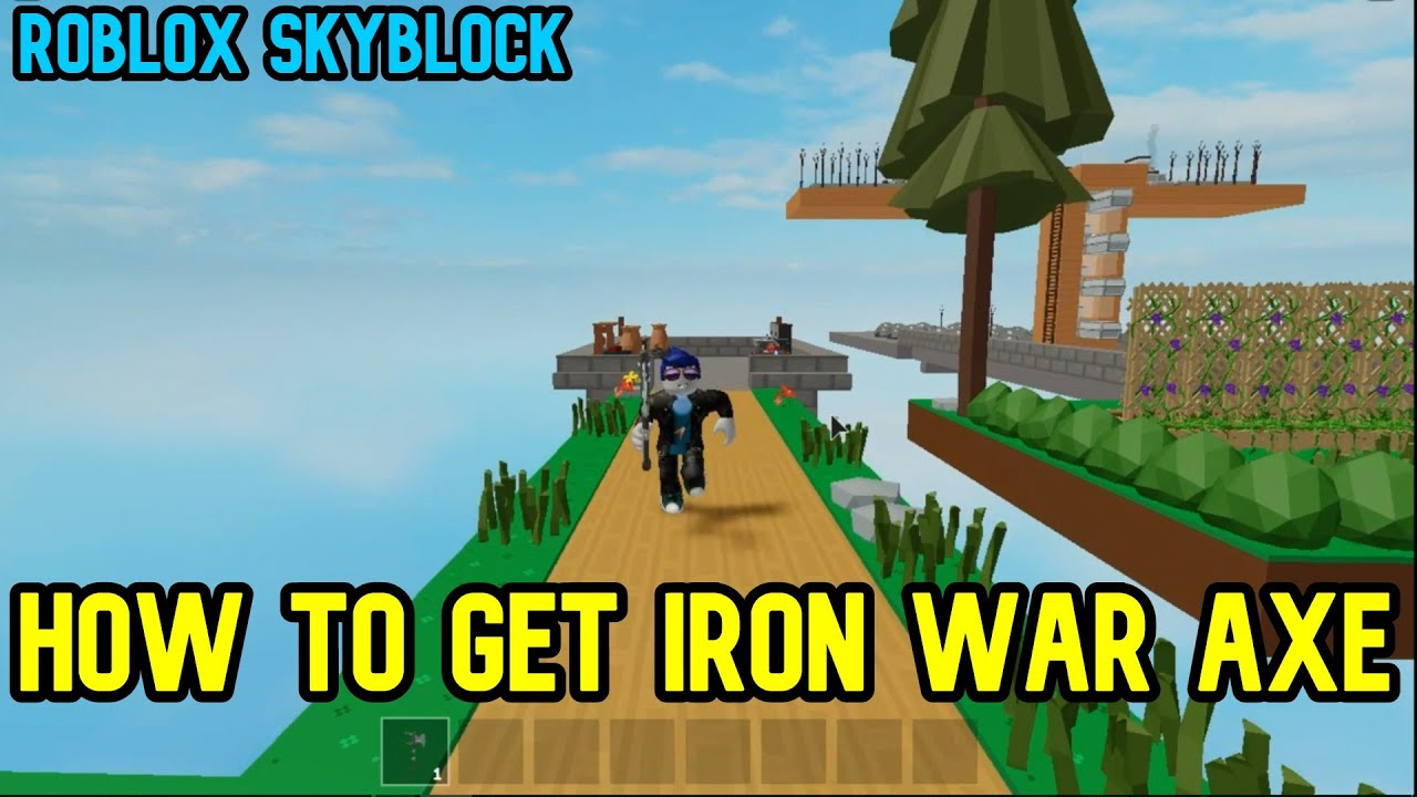 War Axe Roblox How To Get Iron War Axe In Roblox Skyblock Youtube