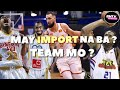 PBA IMPORT COMMISSIONER CUP 2019  | MAY IMPORT NA TEAM MO ?
