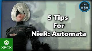 Tips and Tricks - 5 Tips for NieR: Automata