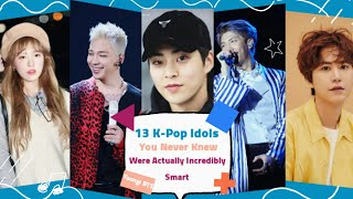 13 K-Pop Idols You Never Knew Were Actually Incredibly Smart