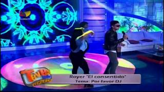 """TVES - Royer """"El Consentido"""" con su tema """"Por favor DJ"""""""