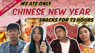 We Ate ONLY Chinese New Year Snacks For 72 Hours!   72 Hours Challenges   EP 10
