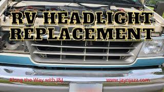 RV Headlight Replacement - E350 Headlight Replacement - Class C RV