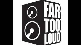 far too loud - play it loud (original mix)