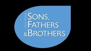 9/18/2016; Sons, Fathers & Brothers; Rev. Mark Martin; 9:15svc