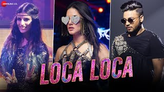 Loca Loca | Sunny Leone, Raftaar & Shivi | Ariff Khan | Official Music Video thumbnail