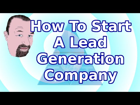 How To Start A Lead Generation Company
