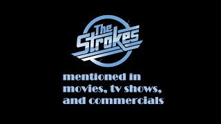 The Strokes in movies, tv shows, and commercials