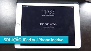Como recuperar iPad ou  iPhone inativo (esquecimento de senha)