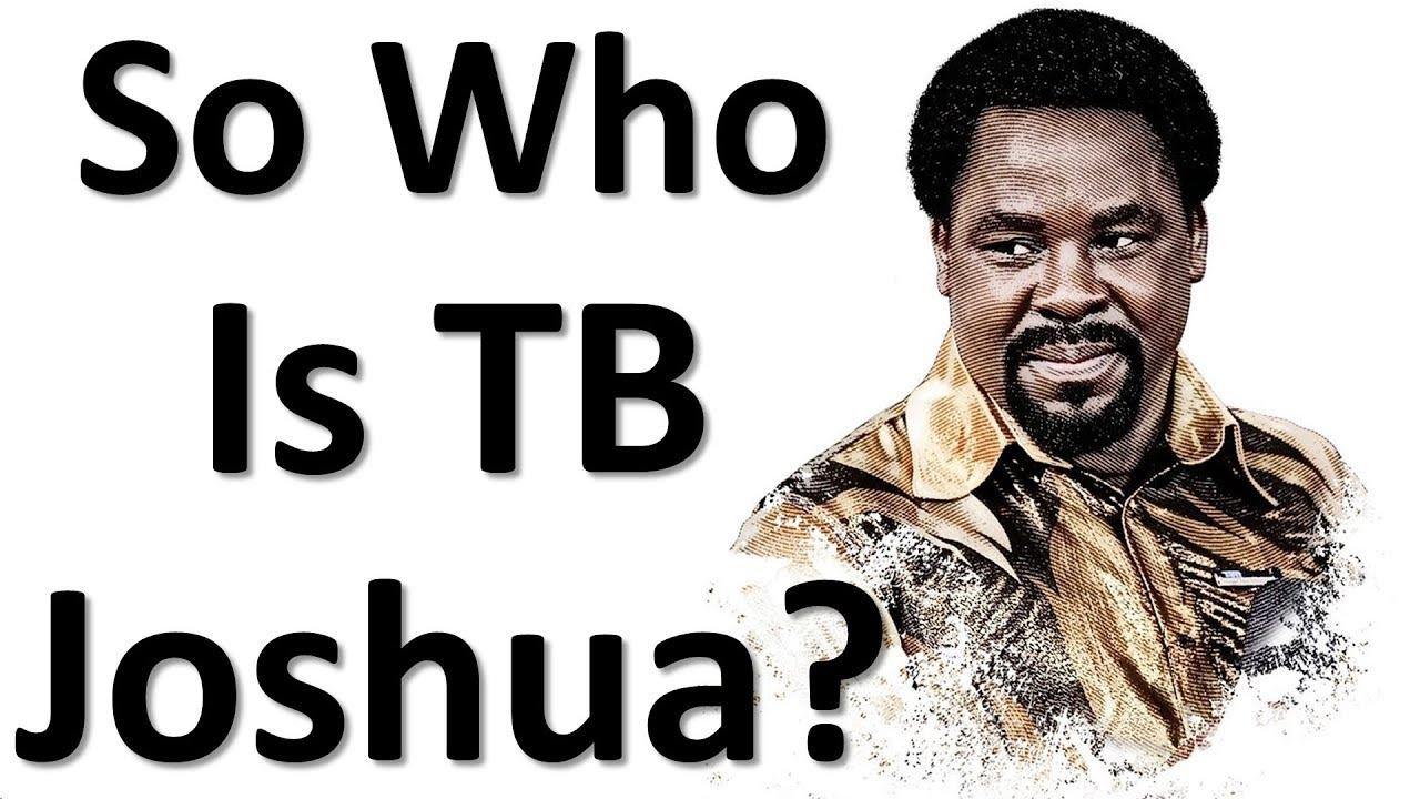 So Who Is TB Joshua?