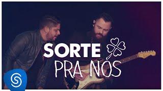 Baixar Jorge & Mateus - Sorte Pra Nós - (Como Sempre Feito Nunca) [Vídeo Oficial]