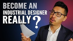 Do you really want to be an Industrial Designer?