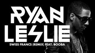"Ryan Leslie - ""Swiss Francs"" (Remix) feat. Booba"