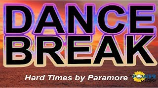 Dance Break #002 - Hard Times by Paramore