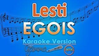 Lesti - Egois (Karaoke) | GMusic