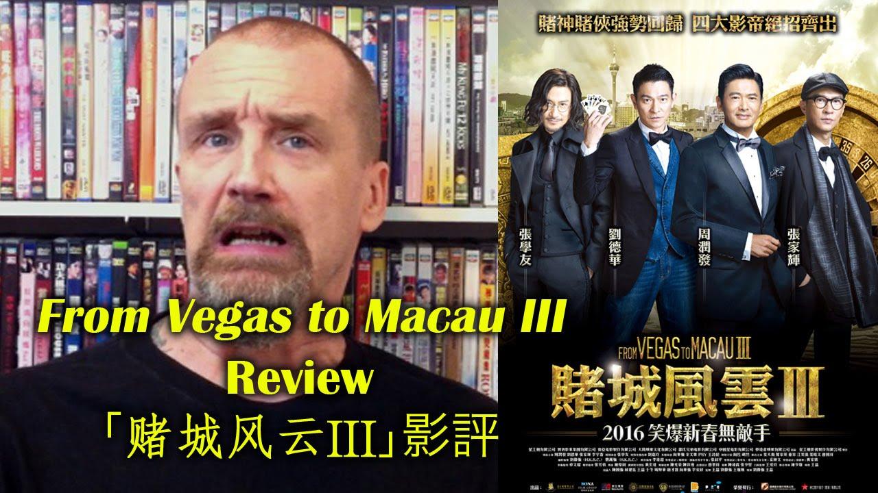 From Vegas To Macau Iii ȵŒåŸŽé£Žäº'iii Movie Review Youtube