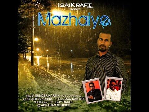 Mazhaiye By Sunder Kartik | Music:Sundrra