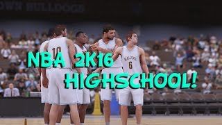 "NBA 2K16 ""HIGH SCHOOL""  My Career (NBA 2k16 PC Gameplay)"