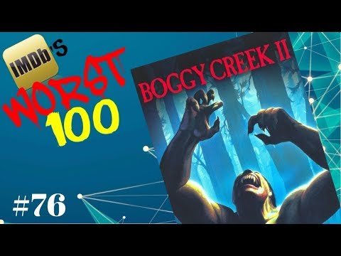 IMDB's Worst 100 Movies: #76 Boggy Creek 2: And The Legend Continues (1985)