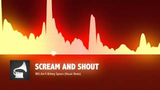 Will.I.Am feat. Britney Spears - Scream & Shout (House Remix)