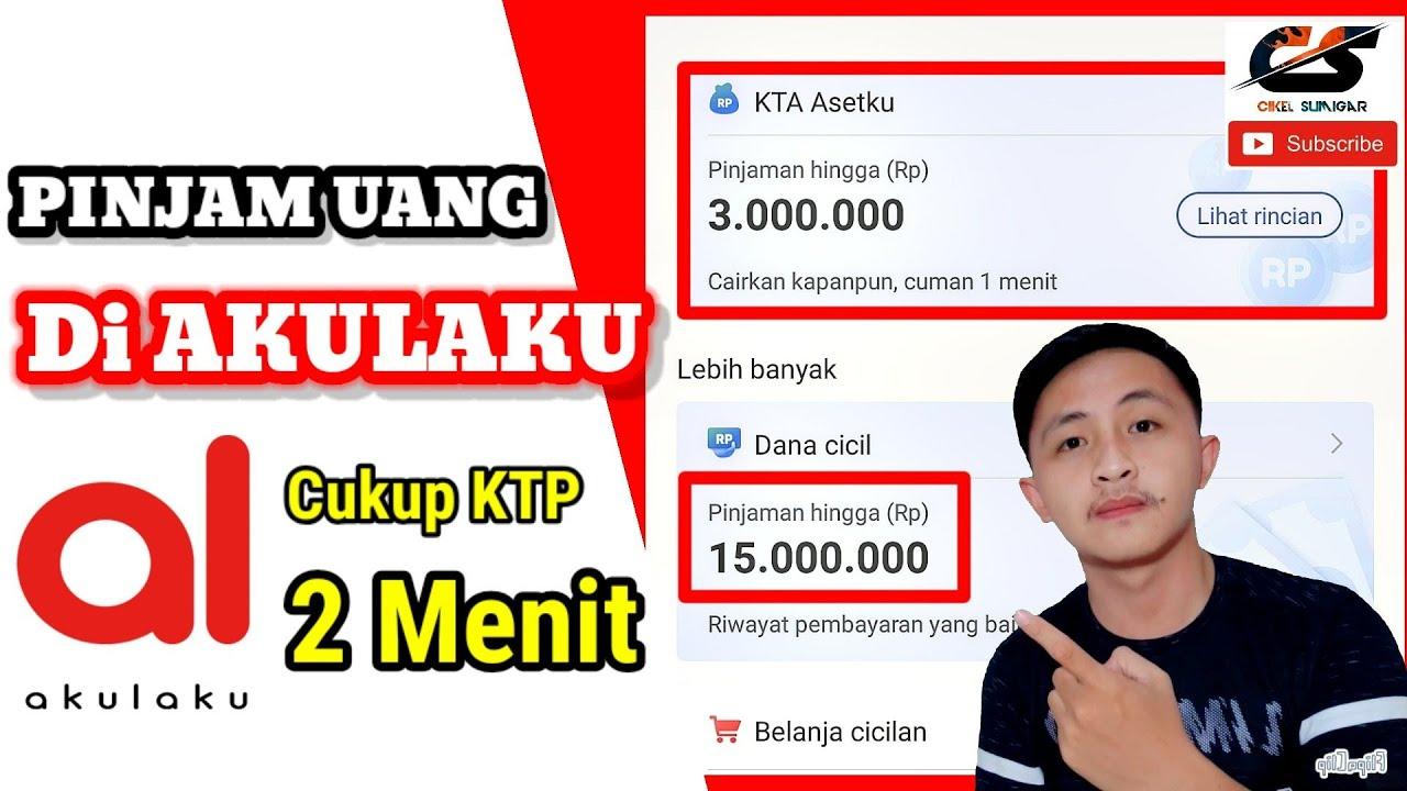 CARA MUDAH PINJAM UANG ONLINE DI AKULAKU | UANG CAIR DALAM ...
