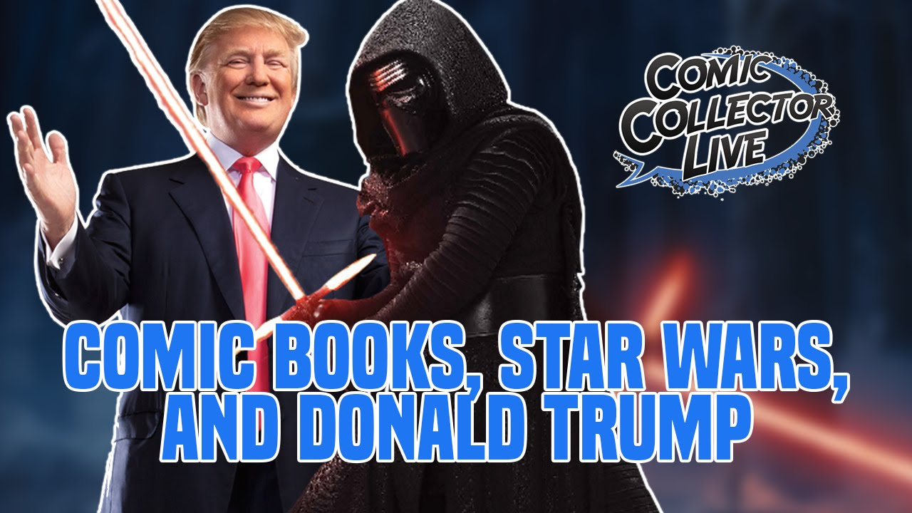 Comic Books, Star Wars and Donald Trump - Comic Action News (Episode #8)