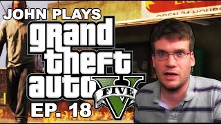John Plays Grand Theft Auto with His Morals: Episode 18